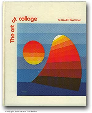 The Art of Collage.: Brommer, Gerald F.