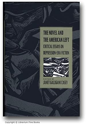 The Novel and the American Left: Critical Essays on Depression-Era Fiction.