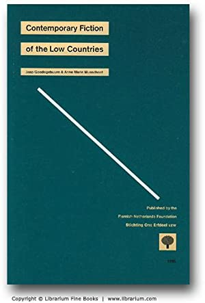 Contemporary Fiction of the Low Countries.: Goedegebuure, Jaap, and Anne Marie Musschoot.