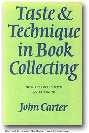 Taste & [and] Technique in Book Collecting.: Carter, John.