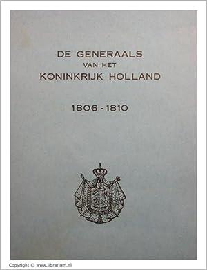 De Generaals van het Koninkrijk Holland, 1806-1810: Een bijdrage tot de studie van de ...