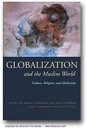 Globalization and the Muslim World: Culture, Religion, and Modernity.: Schaebler, Birgit, and Leif ...