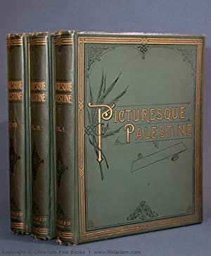 Picturesque Palestine, in Three Volumes. Volumes I-III [COMPLETE].: Wilson, Charles W. (Editor). ...