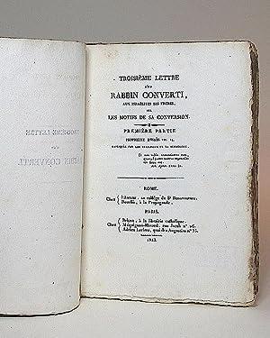 Troisiéme Lettre d'un Rabbin Converti, aux Israélites ses Frères, sur les...