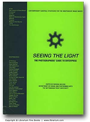 Seeing the Light: The Photographers' Guide to Enterprise. Contemporary Survival Strategies for...
