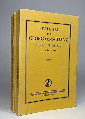 Festgabe für Georg von Schanz zum 75. Geburtstag 12. März 1928. Beiträge zur ...
