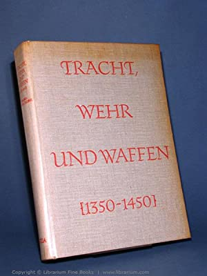 Tracht, Wehr und Waffen des späten Mittelalters (1350-1450).: Wagner, Eduard, Zoroslava Drobna...