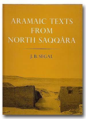 Aramaic Texts from North Saqqâra [Sakkara]. With Some Fragments in Phoenician. Texts from Excavat...