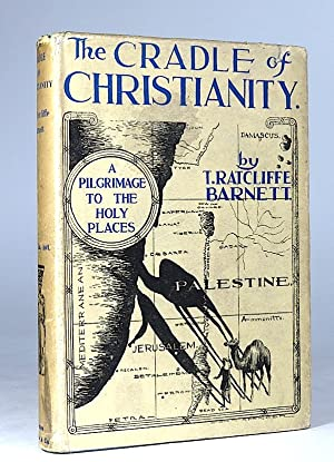 The Cradle of Christianity: A Pilgrimage to the Holy Places.