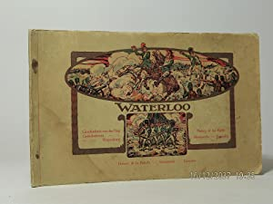 Waterloo. Histoire de la bataille, monuments, épisodes. / History of the Battle, ...
