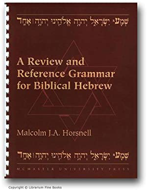A Review and Reference Grammar for Biblical: Horsnell, Malcolm John