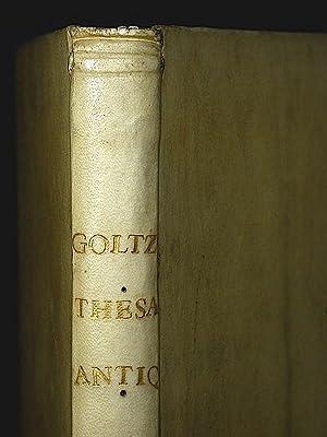 Thesaurus rei antiquariae Huberrimus. Ex antiquis tam numismatum quam marmorum inscriptionibus pari...