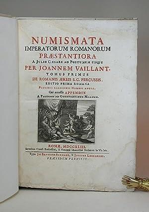 Numismata imperatorum Romanorum praestantiora a Julio Caesare ad Postumum usque. I. Tomus primus. ...