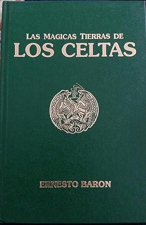 Magicas tierras de los celtas, las: Ernesto Baron Ligeron