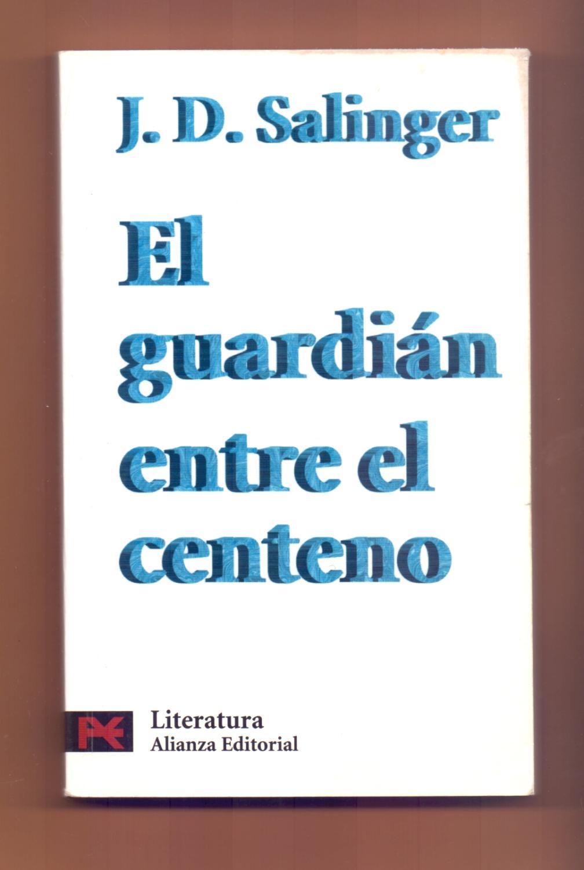 EL GUARDIÁN ENTRE EL CENTENO: J. D. Salinger