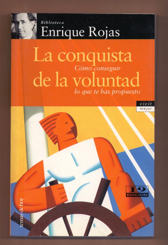 LA CONQUISTA DE LA VOLUNTAD - COMO CONSEGUIR LO QUE TE HAS PROPUESTO -:  Enrique