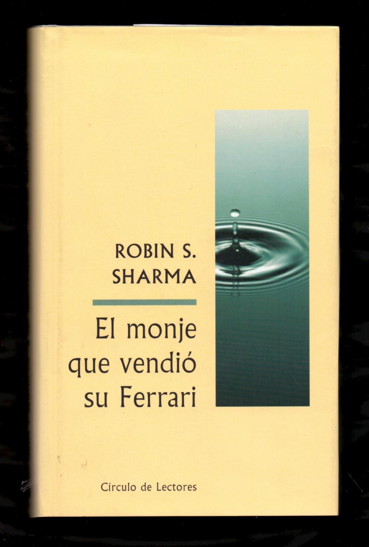 EL MONJE QUE VENDIO SU FERRARI: Robin S. Sharma
