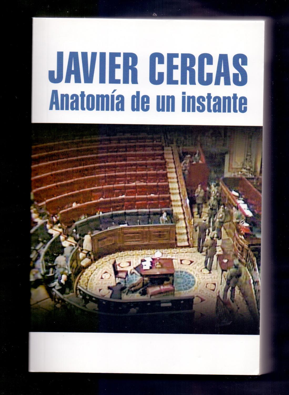 ANATOMIA DE UN INSTANTE (ESTUDIO DEL PORQUE ADOLFO SUAREZ PERMANECIO ...