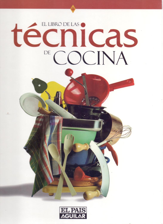 el libro de las tecnicas de cocina - Iberlibro