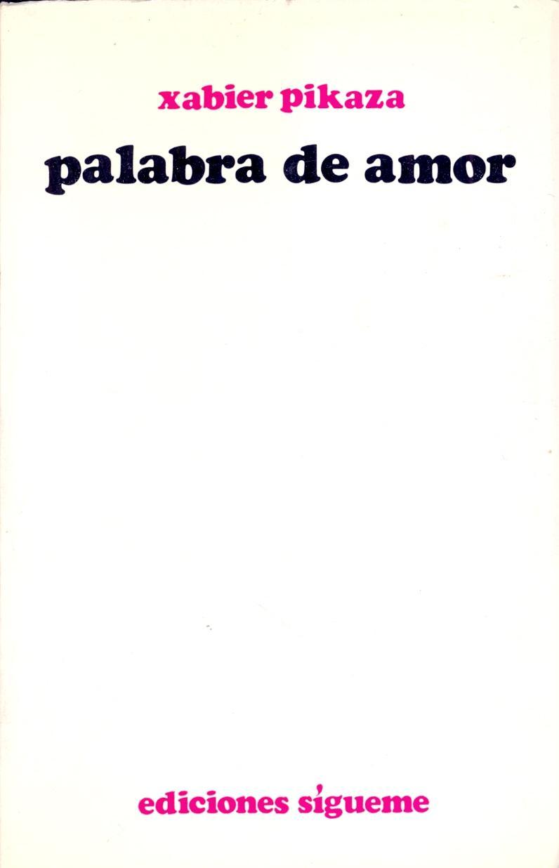 PALABRA DE AMOR de Xabier Pikaza | Libreria 7 Soles