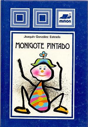 MONIGOTE PINTADO (ilustraciones Juan F. D'arrac): Joaquin Gonzalez Estrada