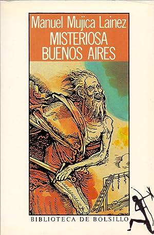 MISTERIOSA BUENOS AIRES (biblioteca de bolsillo): Manuel Mujica Lainez
