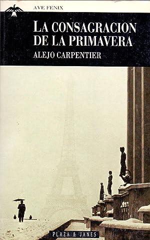 LA CONSAGRACION DE LA PRIMAVERA (coleccion ave fenix num 184): Alejo Carpentier