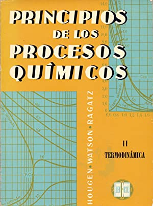 PRINCIPIOS DE LOS PROCESOS QUIMICOS - II: Hougen, Watson, Ragatz