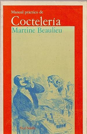 MANUAL PRACTICO DE COCTELERIA (coleccion bolsillo akal num 138): Martine Beaulieau