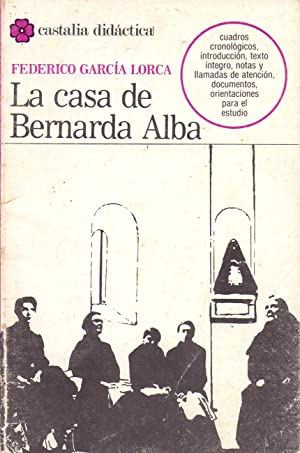 LA CASA DE BERNARDA ALBA (coleccion castalia didactica num 3): Federico Garcia Lorca