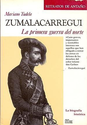 ZUMALACARREGUI - La primera guerra del norte (la biografia historica) (retratos de antaño): ...