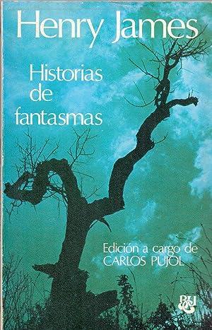HISTORIAS DE FANTASMAS (edicion de Carlos Pujol) (biblioteca universal caralt num 64): Henry James