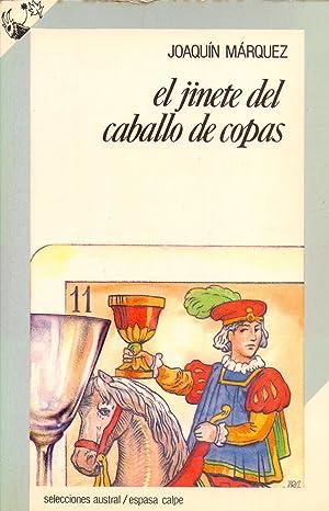 EL JINETE DEL CABALLO DE COPAS (II premio andalucia de novela 1987) (coleccion selecciones austral ...