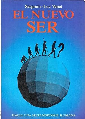 EL NUEVO SER (hacia una metamorfosis humana) (coleccion nuevos temas): Satprem-Luc Venet
