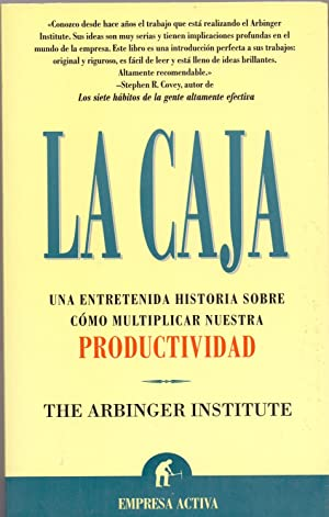LA CAJA (una entretenida historia sobre como multiplicar nuestra productividad): The Arbinger ...