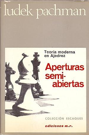 TEORIA MODERNA EN AJEDREZ - APERTURAS SEMIABIERTAS (coleccion escaques): Ludek Pachman