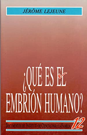 QUE ES EL EMBRION HUMANO (documentos Instituto de ciencias para la familia num 12): Jerome Lejeune