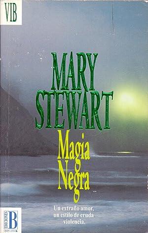 MAGIA NEGRA (un extraño amor, un estilo de cruda violencia): Mary Stewart