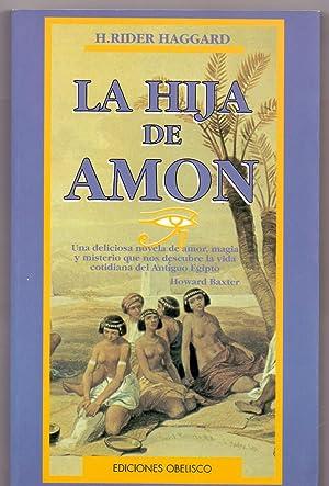 LA HIJA DE AMON: H. Rider Haggard