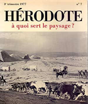 HERODOTE - A QUOI SERT LE PAYSAGE ? - STRATEGIES GEOGRAPHIES IDEOLOGIES-: Herodote, Numero 7, ( ...