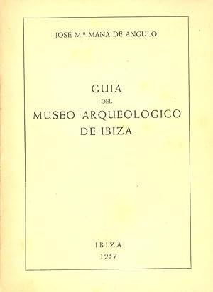 GUIA DEL MUSEO ARQUEOLOGICO DE IBIZA: Jose Maria Maña