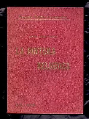 LA PINTURA RELIGIOSA - ARTE CRISTIANO-: Ramon Pulido Fernandez