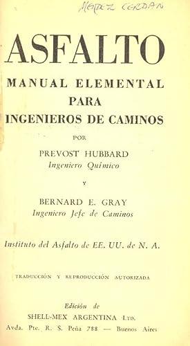 ASFALTO - MANUAL ELEMENTAL PARA INGENIEROS DE: Prevost Hubbard y