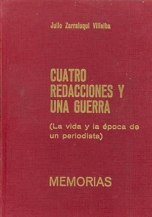 CUATRO REDACCIONES Y UNA GUERRA - (LA: Julio Zarraluqui Villalba