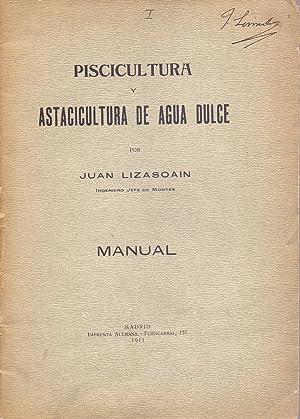 PISCICULTURA Y ASTACICULTURA DE AGUA DILCE. MANUAL: Juan Lizasoain