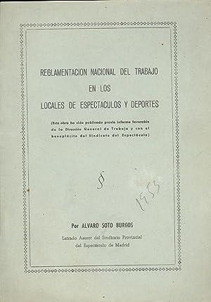 REGLAMENTACION NACIONAL DEL TRABAJO EN LOS LOCALES DE ESPECTACULOS Y DEPORTES: Alvaro Soto Burgos