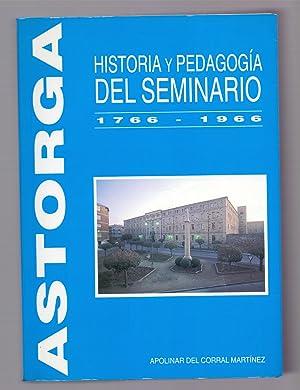 HISTORIA Y PEDAGOGIA DEL SEMINARIO DE ASTORGA 1766-1966: Apolinar del Corral Martinez