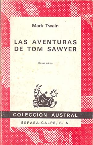 LAS AVENTURAS DE TOM SAWYER (Coleccion austral: Mark Twain