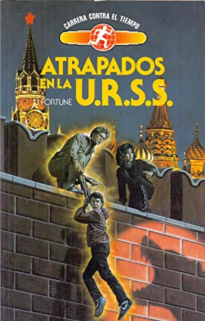 ATRAPADOS EN LA URSS (Carrera contra el tiempo) (coleccion toray num 8): J. J. Fortune