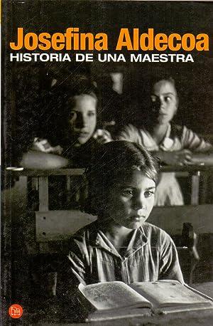 HISTORIA DE UNA MAESTRA: Josefina Aldecoa